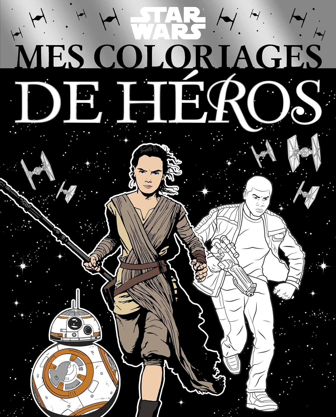 STAR WARS - MES COLORIAGES DE HEROS
