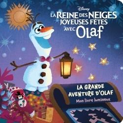 REINE DES NEIGES - MON LIVRE LUMINEUX - OLAF FETE NOEL