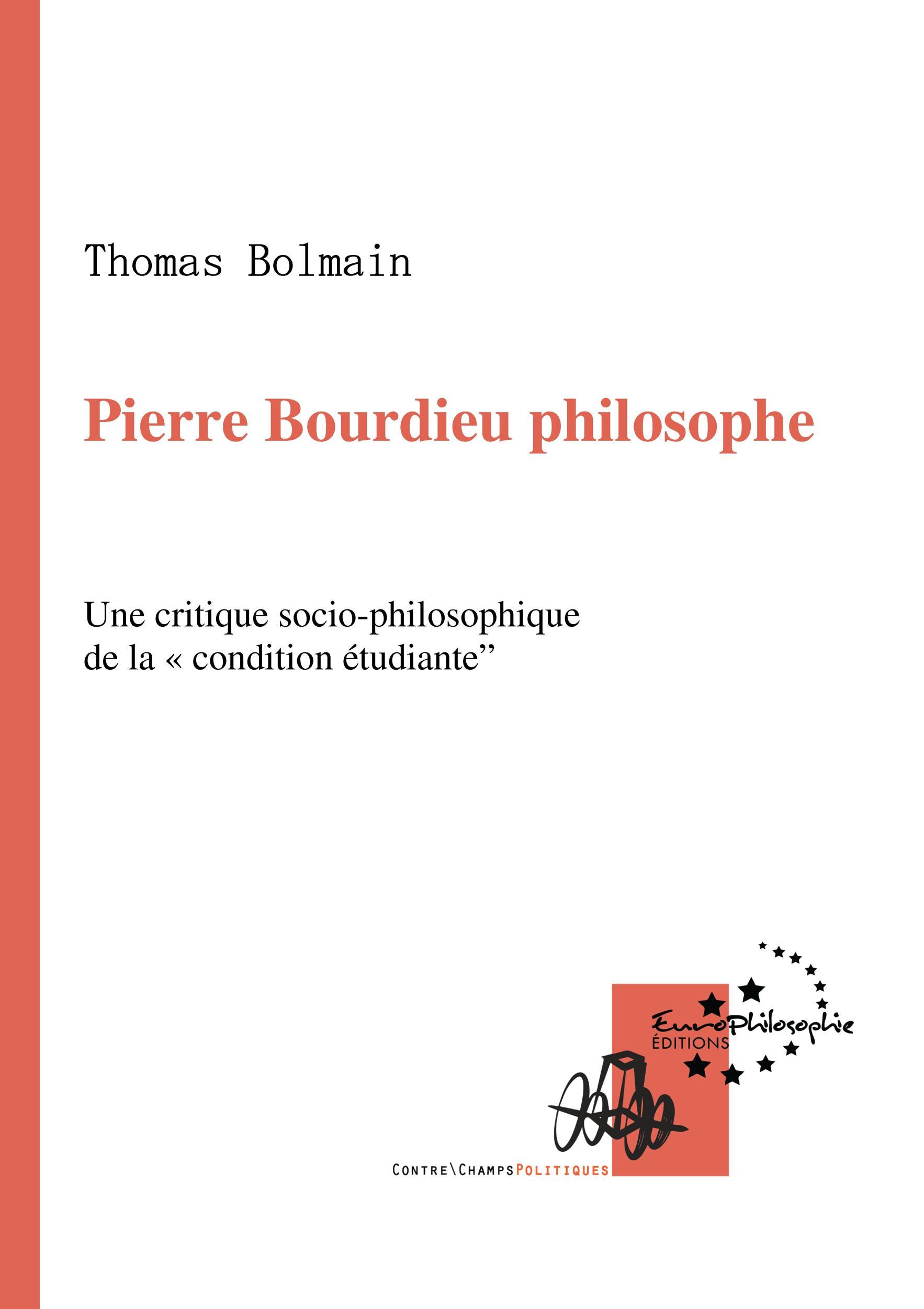 Pierre Bourdieu Philosophe, UNE CRITIQUE SOCIO-PHILOSOPHIQUE DE LA «CONDITION ÉTUDIANTE»