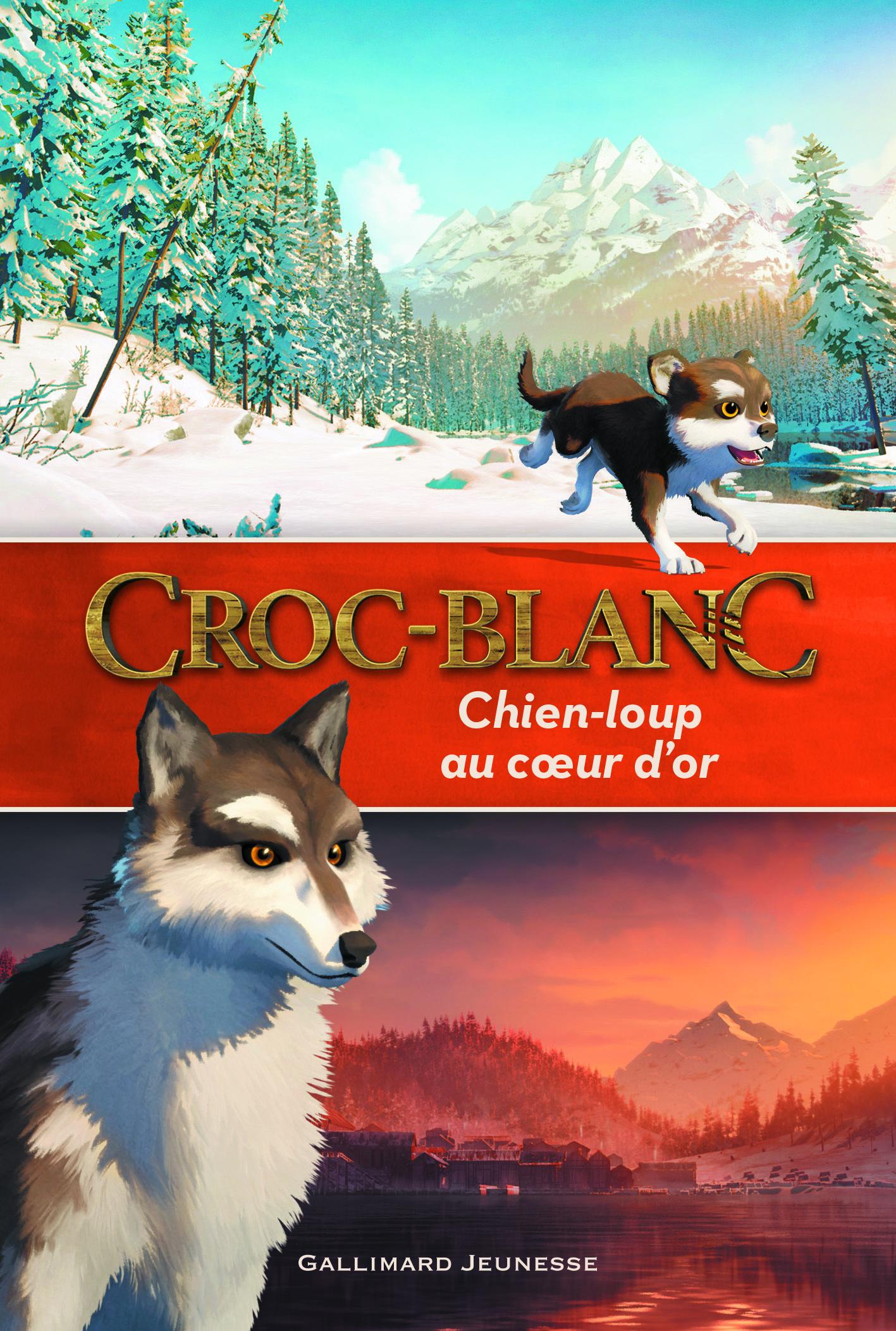 CROC-BLANC : CHIEN-LOUP AU COEUR D'OR