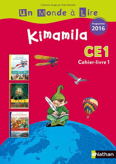 UN MONDE A LIRE - SERIE ROUGE - KIMAMILA CAHIER-LIVRE 1 CE1 - PROGRAMME 2016