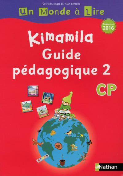 UN MONDE A LIRE - KIMAMILA CP - SERIE ROUGE - GUIDUE PEDAGOGIQUE 2