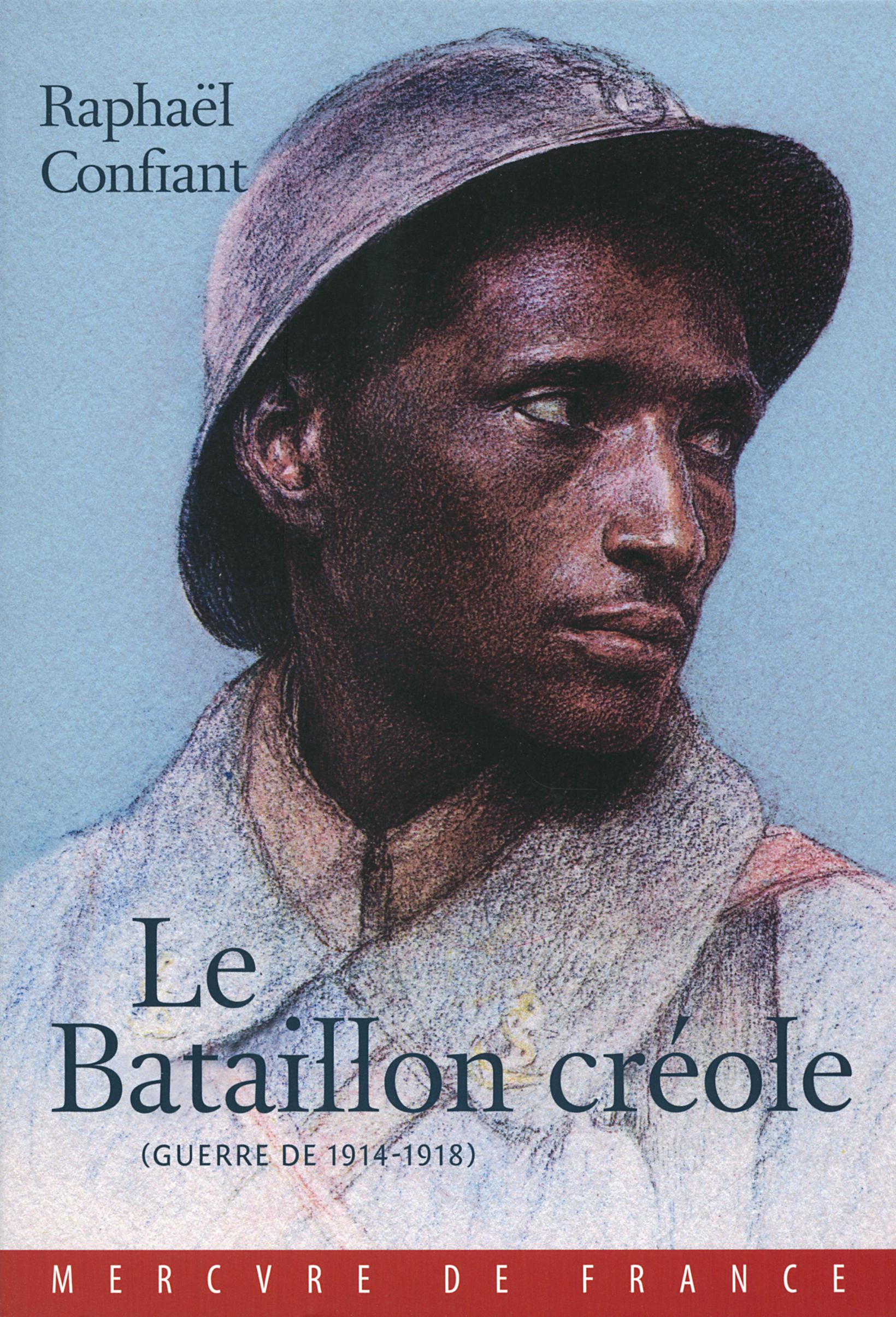 Le Bataillon créole, (GUERRE DE 1914-1918)