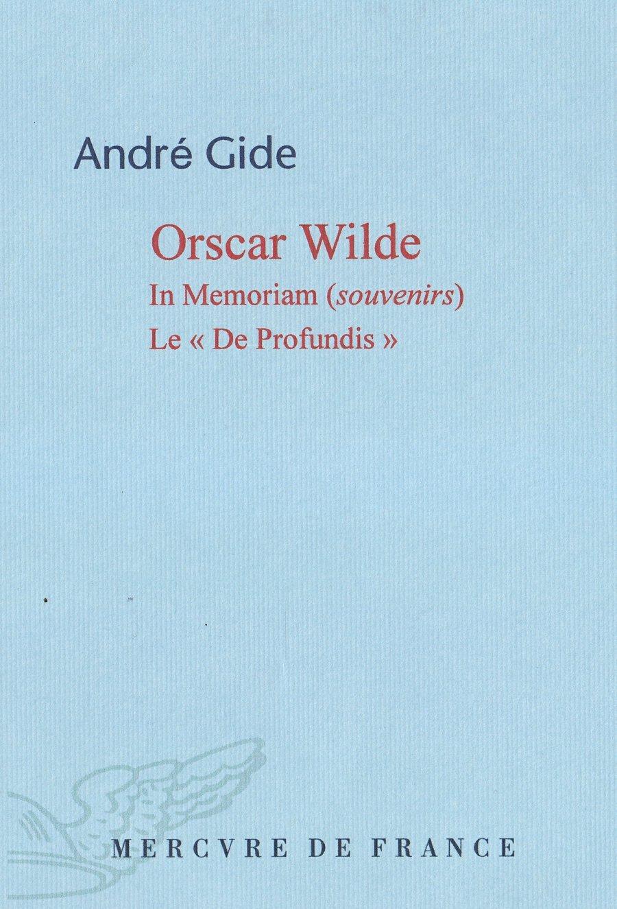 Oscar Wilde, IN MEMORIAM (SOUVENIRS). LE « DE PROFUNDIS »