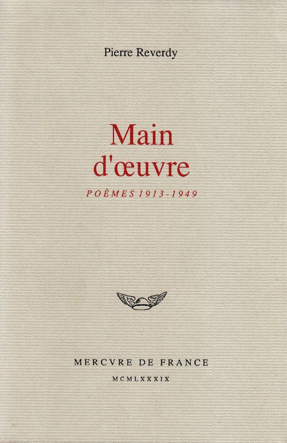 Main d'oeuvre. Poèmes (1913-1949)