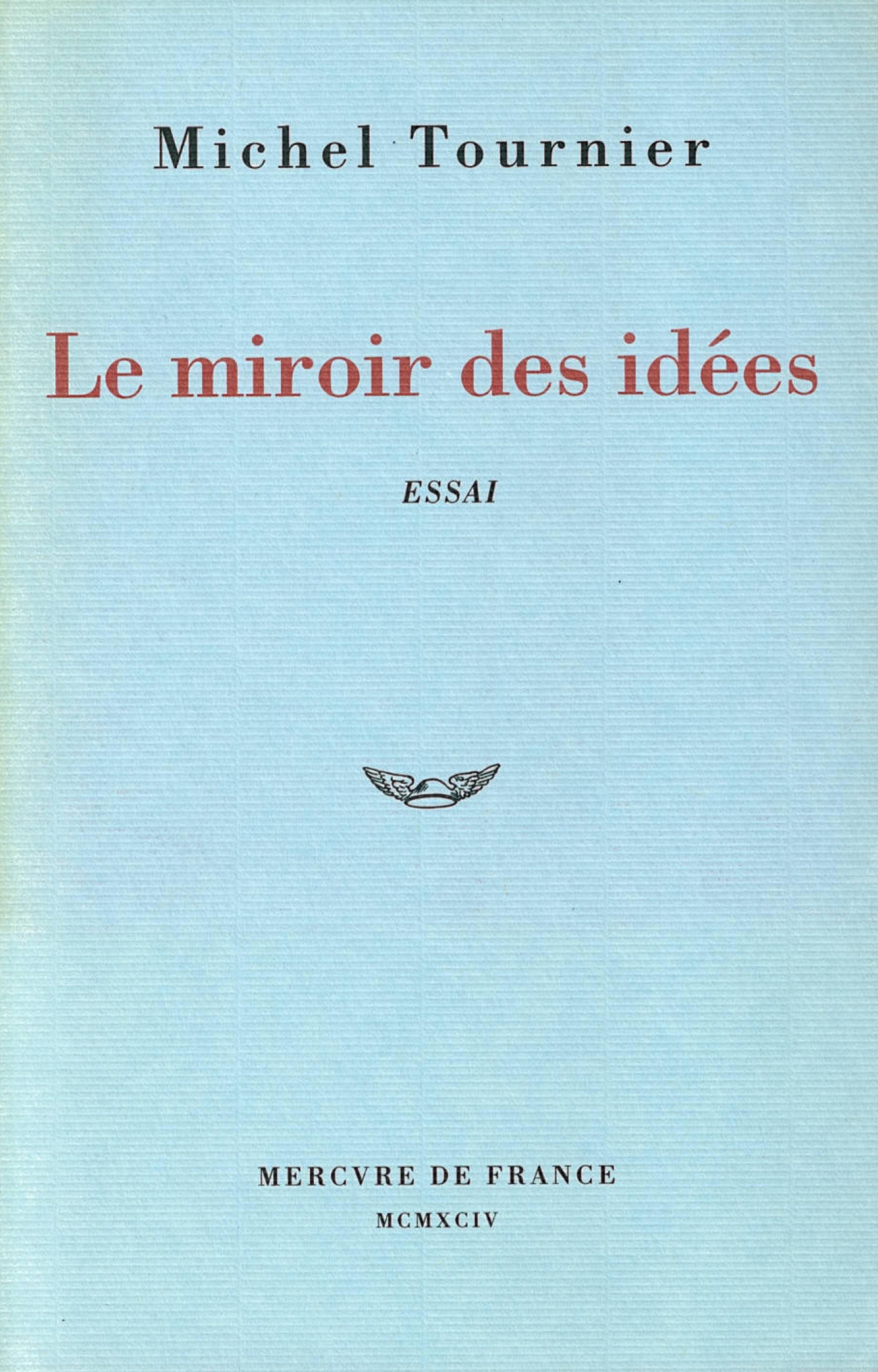 Le miroir des idées. Traité