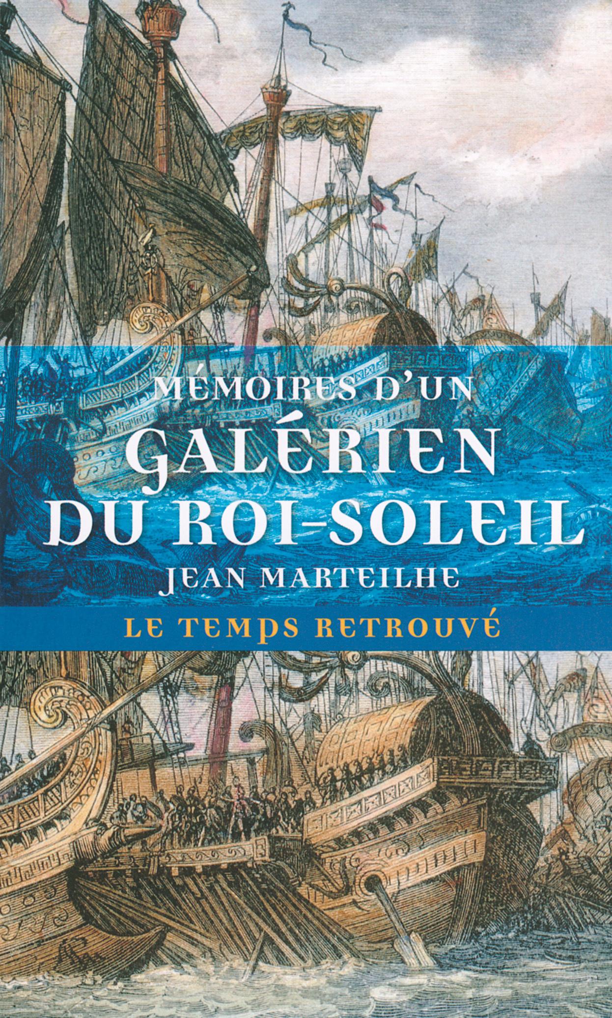MEMOIRES D'UN GALERIEN DU ROI-SOLEIL
