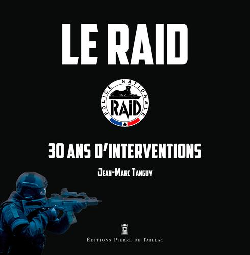 LE RAID, 30 ANS D'INTERVENTIONS