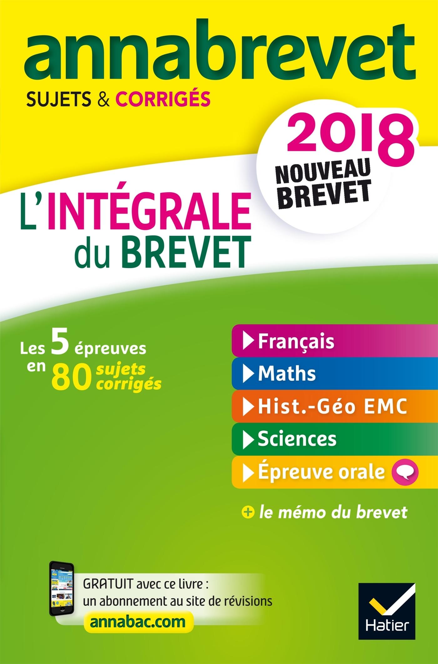 5 - ANNALES ANNABREVET 2018 L'INTEGRALE DU NOUVEAU BREVET 3E - LES CINQ EPREUVES EN 80 SUJETS