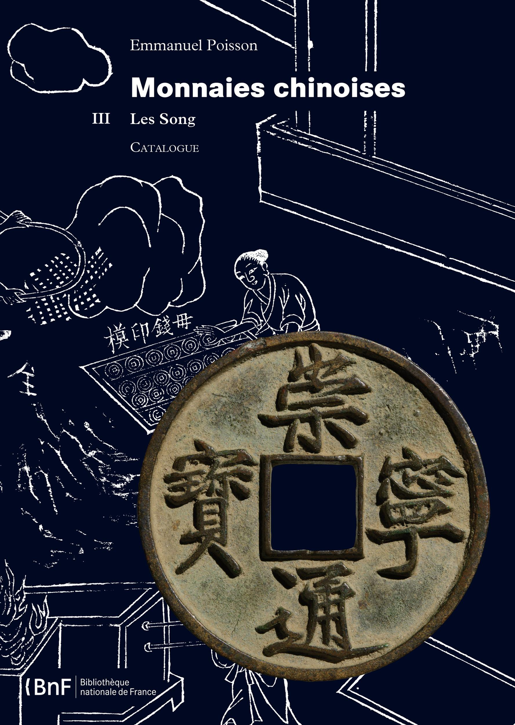 Monnaies chinoises. Tome III, LES SONG