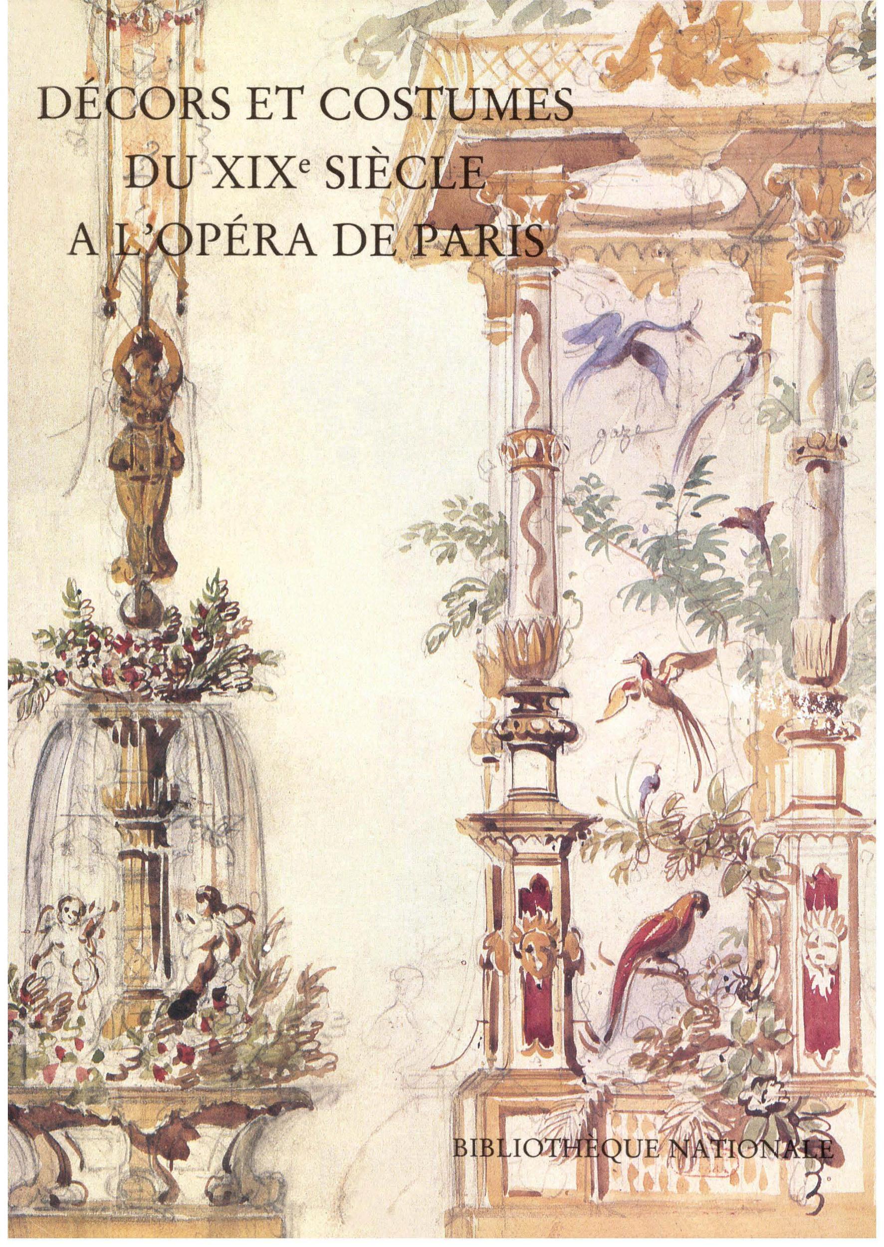 Décors et costumes du XIXesiècle. TomeI, OPÉRA DE PARIS