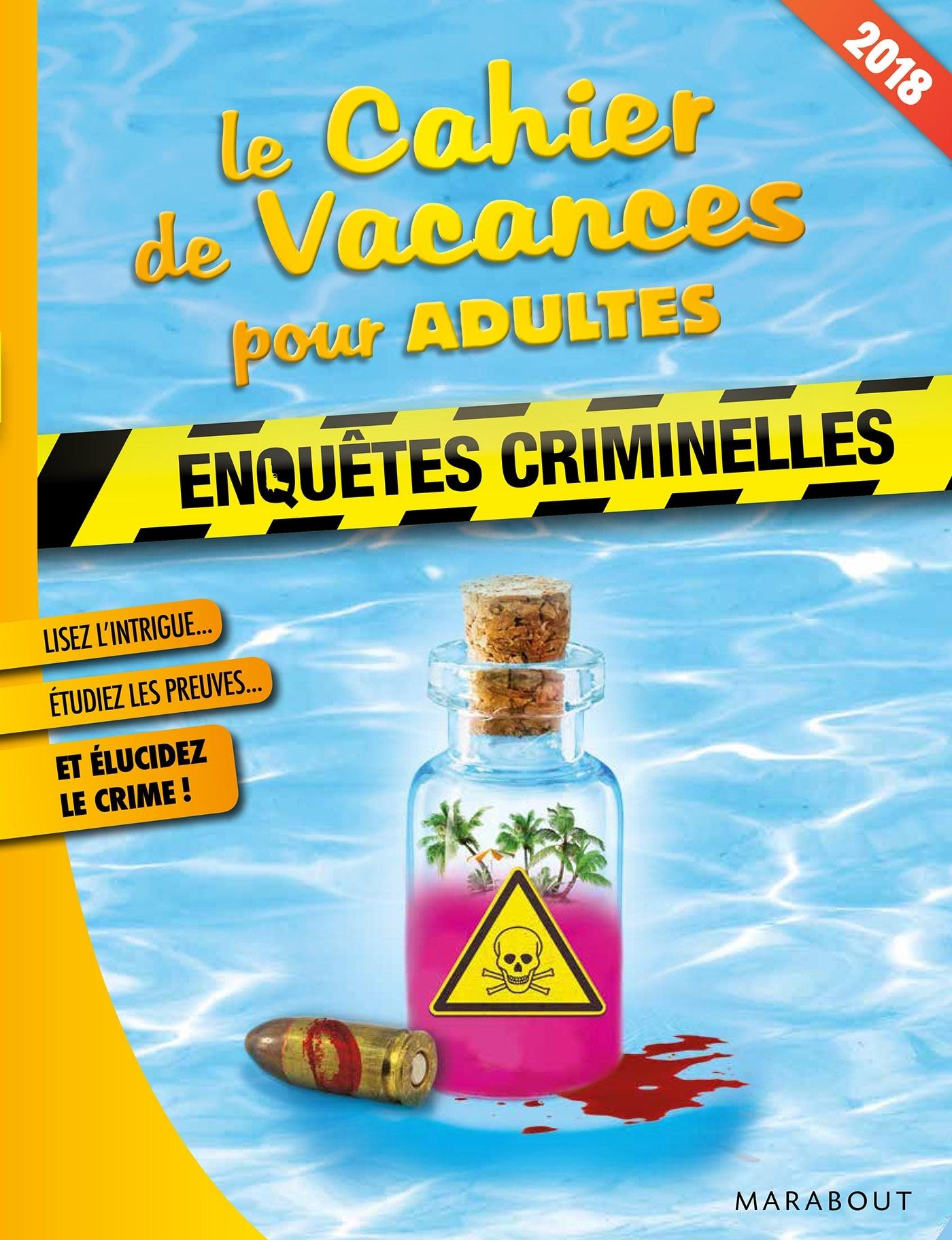 LE CAHIER DE VACANCES POUR ADULTE 2018 : ENQUETES CRIMINELLES
