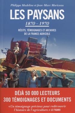 LES PAYSANS : RECITS, TEMOIGNAGES ET ARCHIVES DE LA FRANCE AGRICOLE (1870-1970) - TEXTE