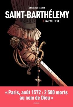 SAINT-BARTHELEMY TOME 1 : SAUVETERRE
