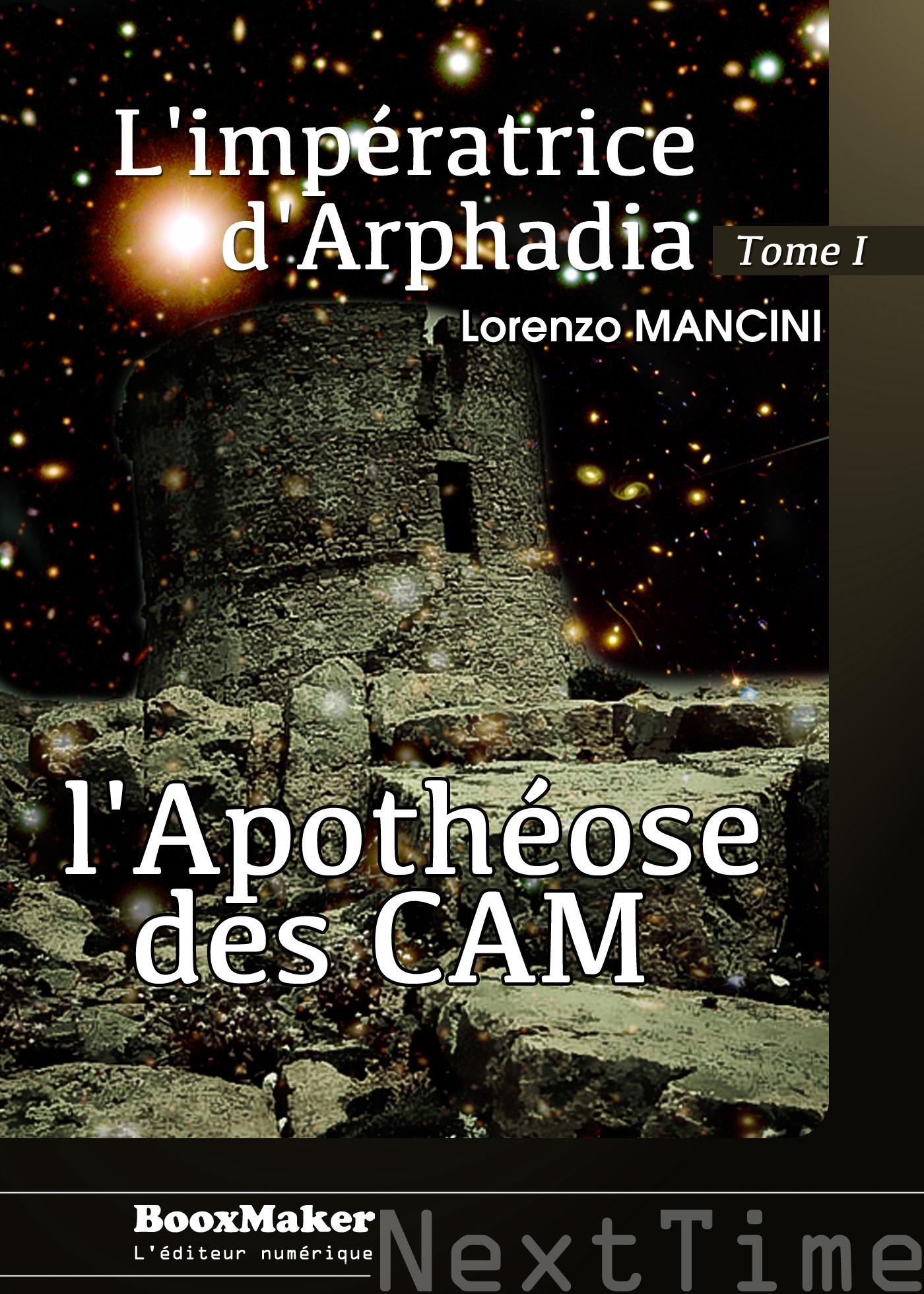 L'Apothéose des CAM, L'IMPÉRATRICE D'ARPHADIA - TOME 1