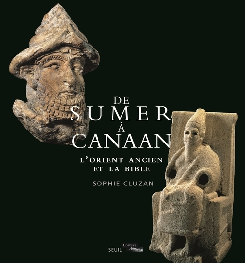 DE SUMER A CANAAN. L'ORIENT ANCIEN ET LA BIBLE