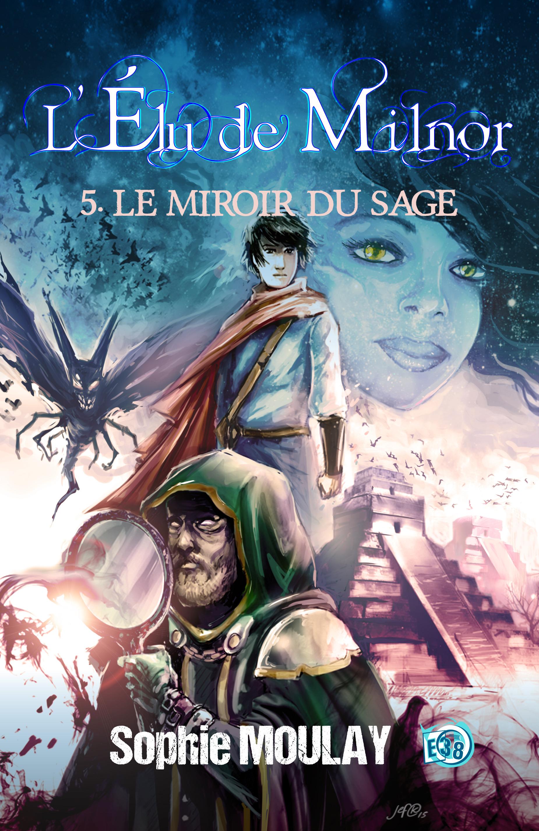 Le Miroir du Sage, L'ÉLU DE MILNOR TOME 5