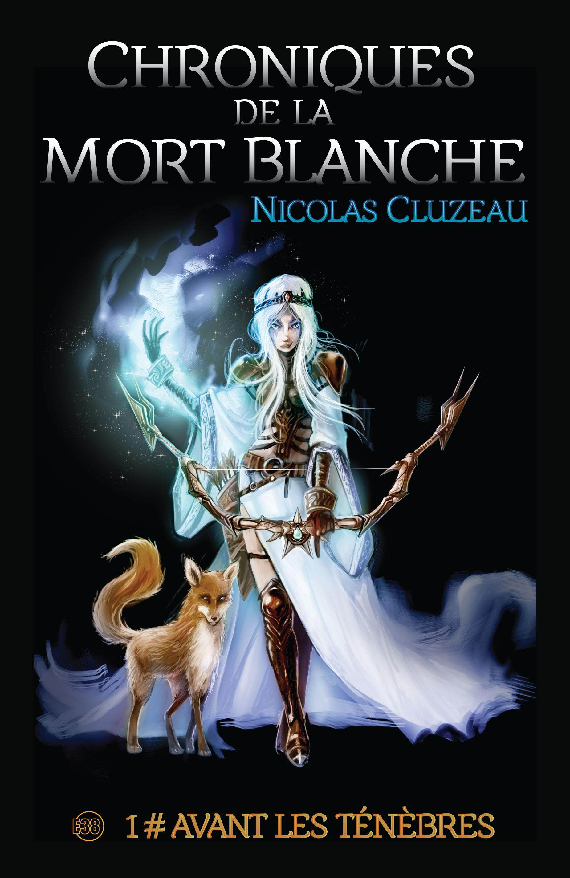 Avant les ténèbres, CHRONIQUES DE LA MORT BLANCHE TOME 1