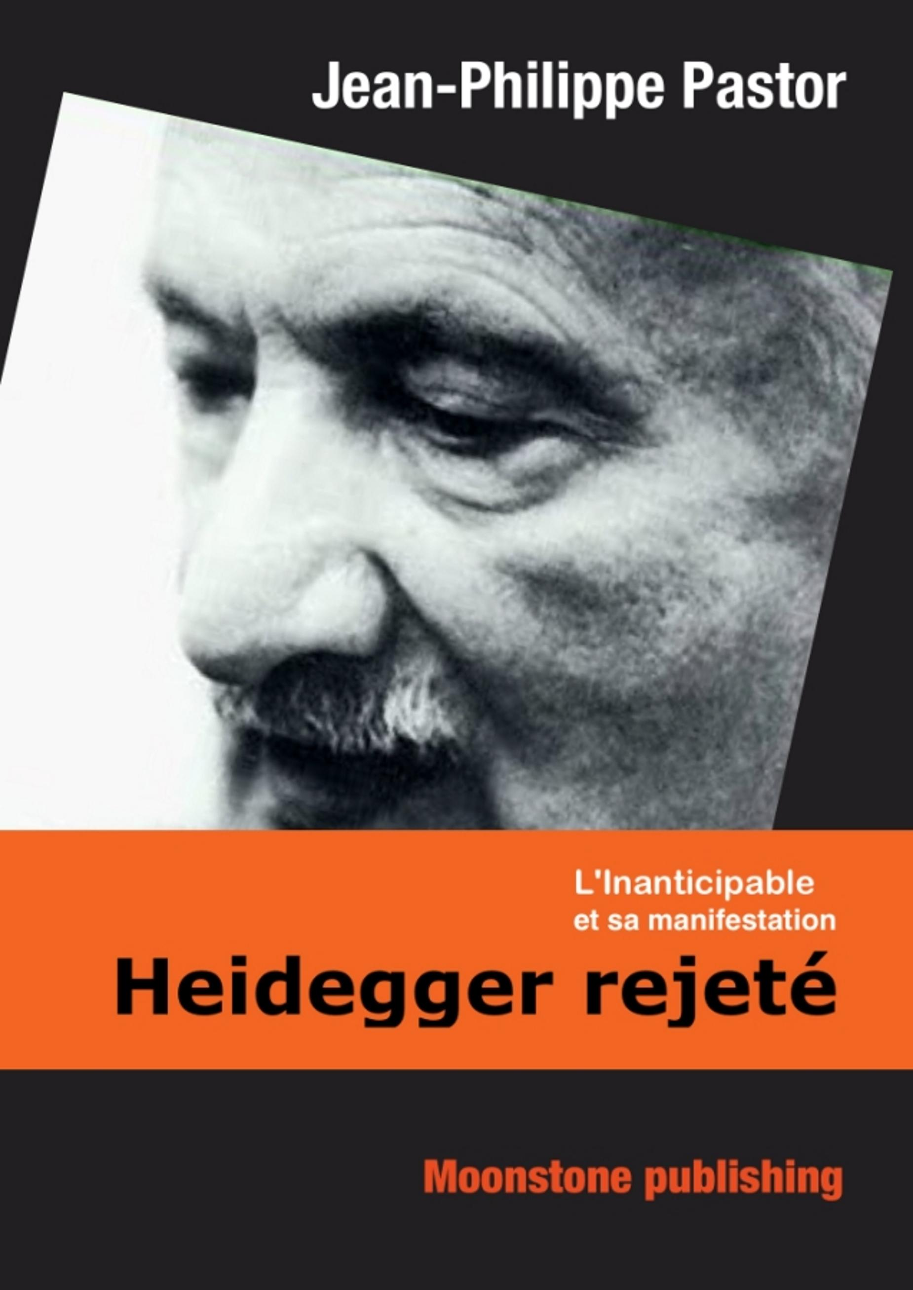Heidegger rejeté, L'INANTICIPABLE ET SA MANIFESTATION