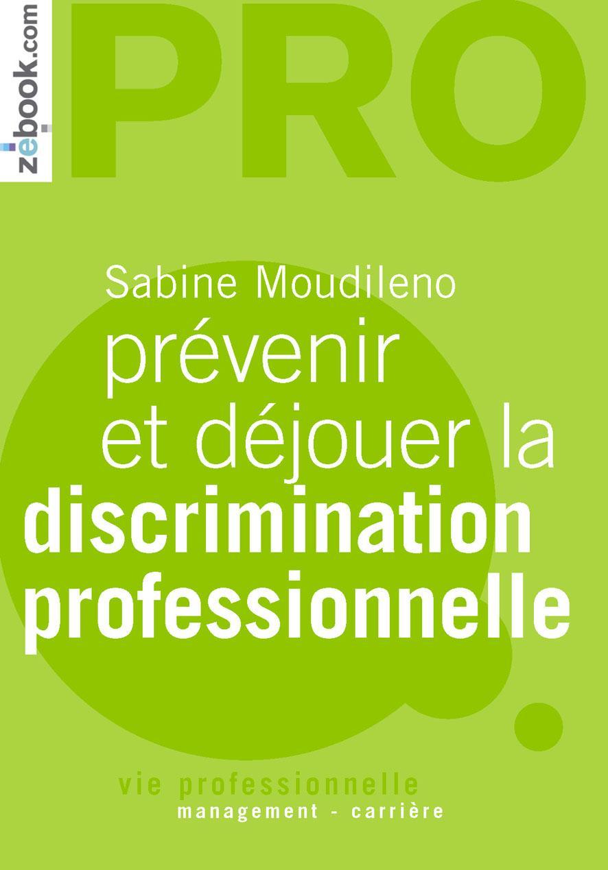 Prévenir et déjouer la discrimination professionnelle - Petit guide de survie à l'attention des prés