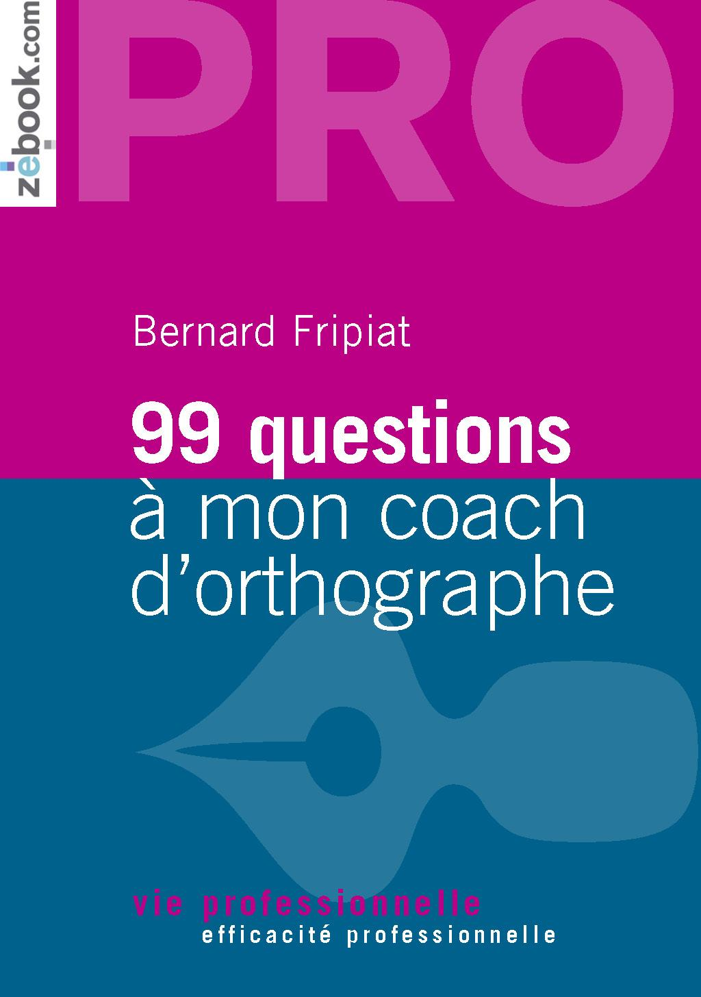 99 questions à mon coach d'orthographe