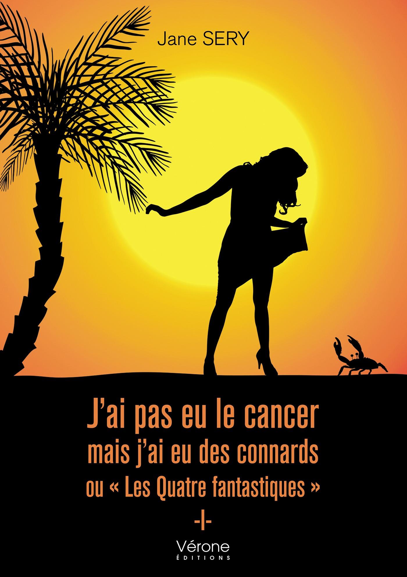 """J'ai pas eu le cancer mais j'ai eu des connards ou """"Les Quatre fantastiques"""""""