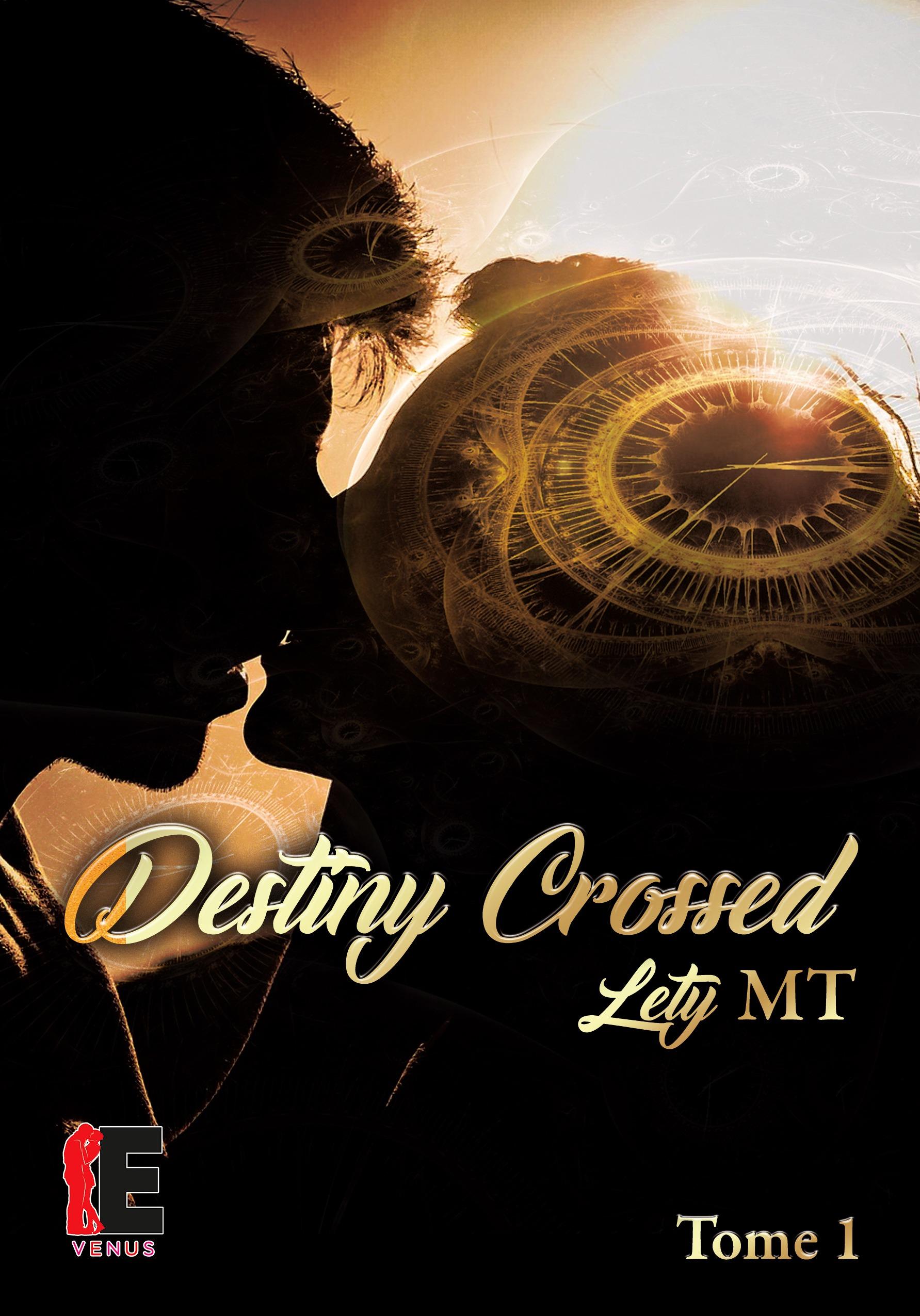 Destiny Crossed tome 1