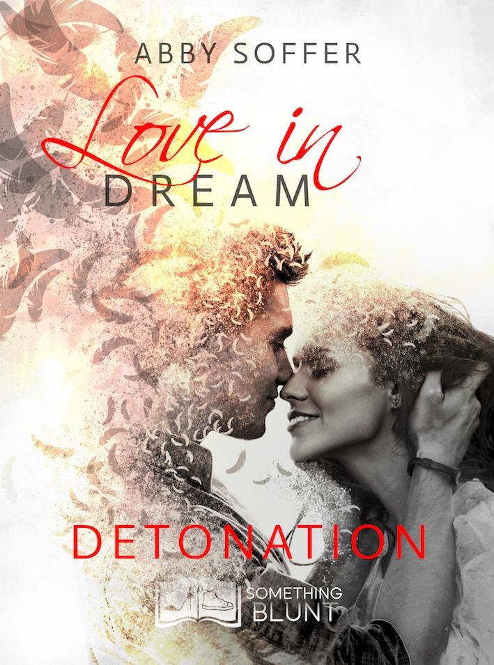 Love in Dream, tome 3 : Détonation