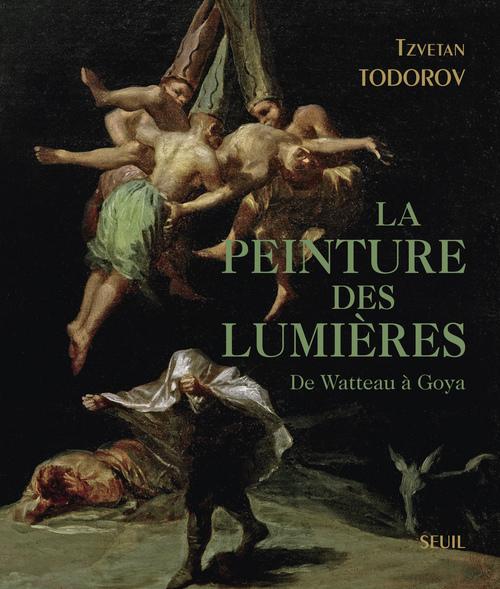 LA PEINTURE DES LUMIERES. DE WATTEAU A GOYA