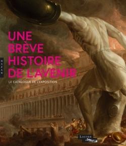 UNE BREVE HISTOIRE DE L'AVENIR (CATALOGUE)