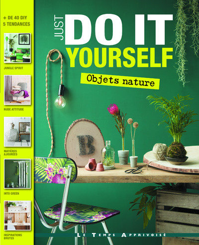 OBJETS NATURE - JUST DO IT YOURSELF