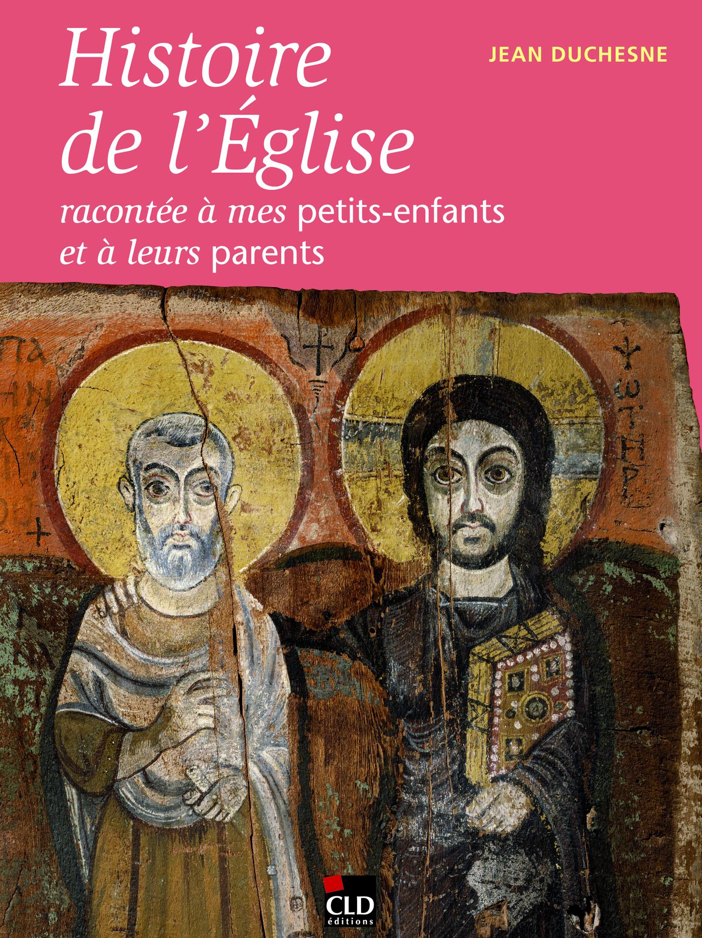 HISTOIRE DE L'EGLISE RACONTEE A MES PETITS-ENFANTS ET A LEURS PARENTS