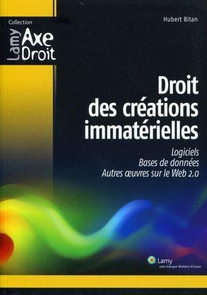 Droits des créations immatérielles - Logiciels, bases de données, autres oeuvres sur le Web 2.0