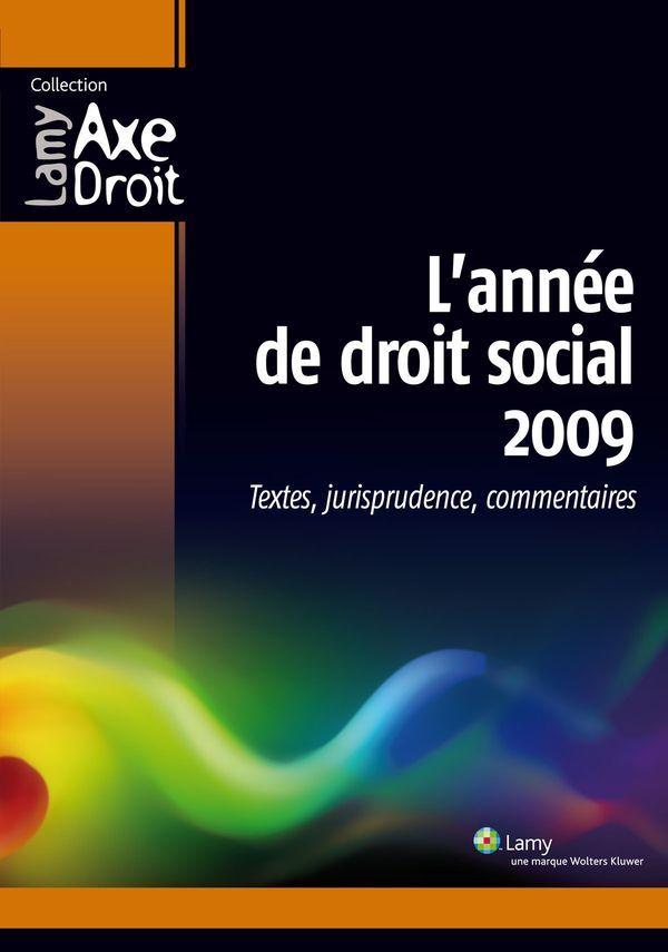 L'année de droit social 2009 - Textes, jurisprudence, commentaires