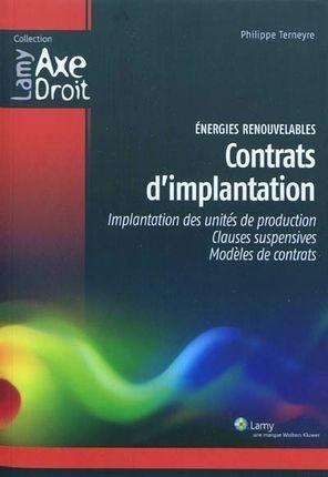 Energies renouvelables : Contrats d'implantation - Implantation des unités de production, clauses su