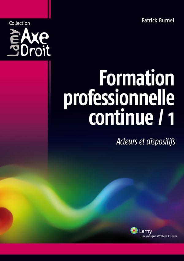 Formation professionnelle continue - Tome 1, Acteurs et dispositifs