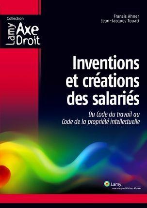 Inventions et créations des salariés - Du Code du travail au Code de la propriété intellectuelle