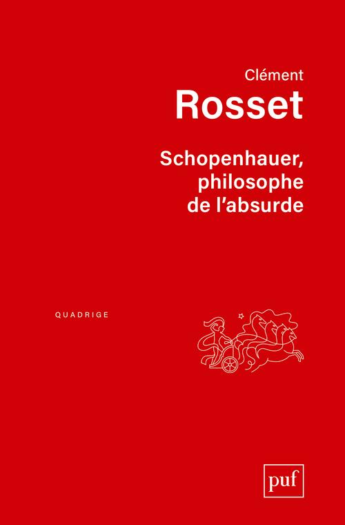 SCHOPENHAUER, PHILOSOPHE DE L'ABSURDE (4ED)