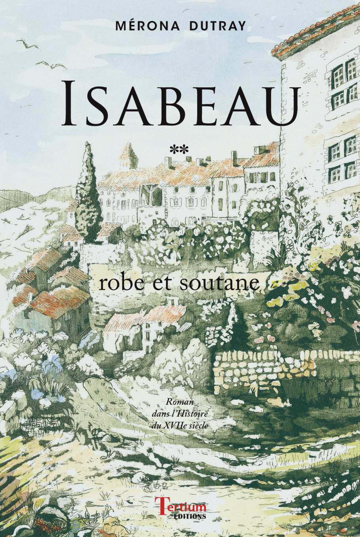 Isabeau - Robe et soutane - Tome 2