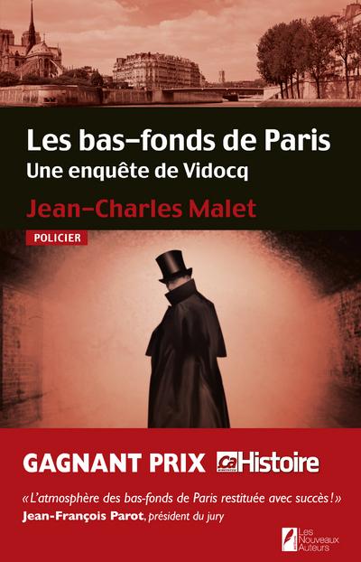 LES BAS-FONDS DE PARIS. UNE ENQUETE DE VIDOCQ.