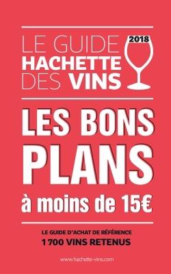 GUIDE HACHETTE DES VINS 2018 BONS PLANS A MOINS DE 15E