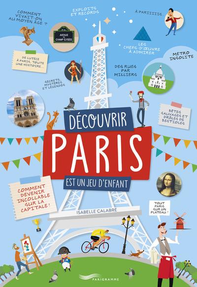 DECOUVRIR PARIS EST UN JEU D'ENFANT