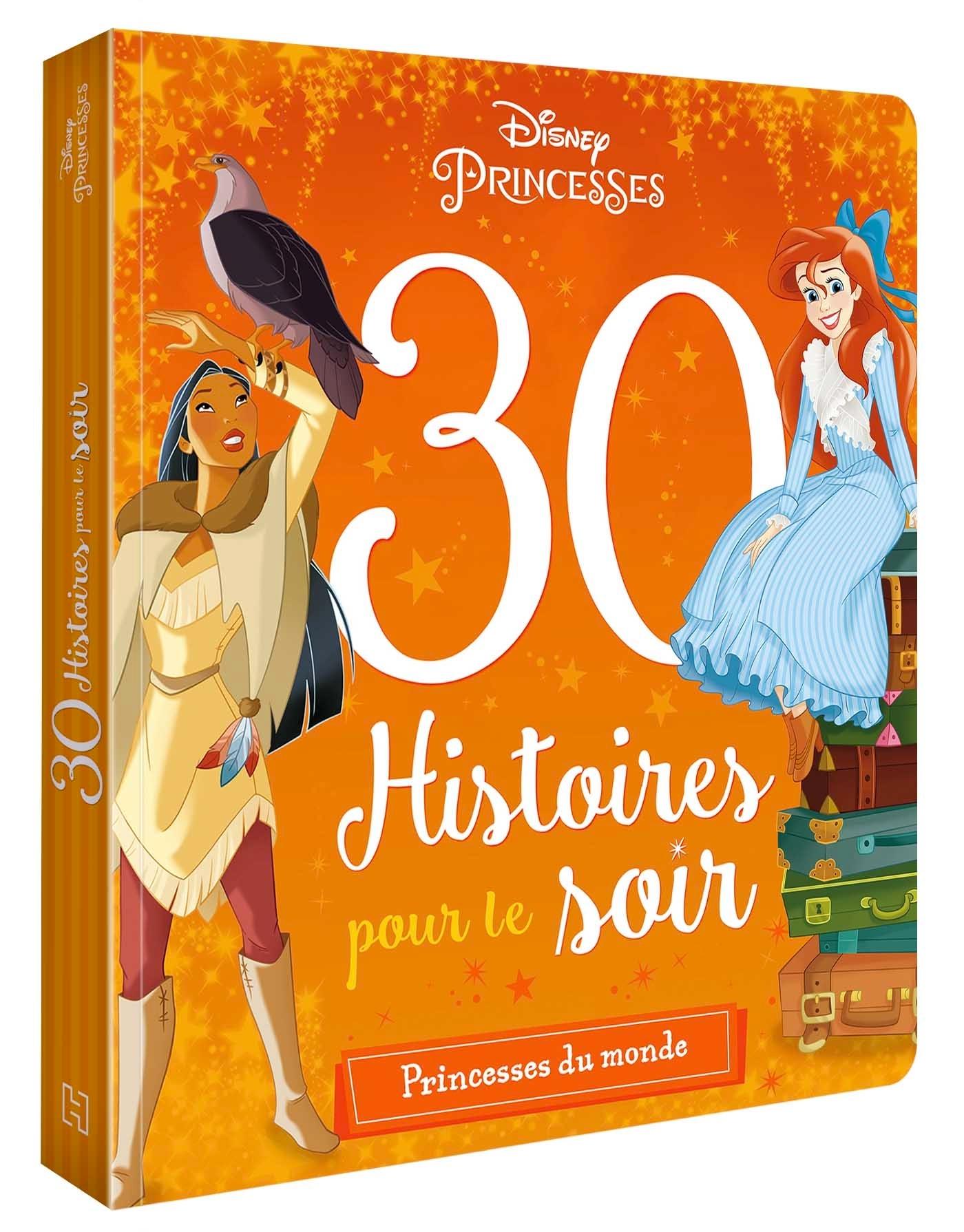 DISNEY PRINCESSES - 30 HISTOIRES POUR LE SOIR - HEROINES DU MONDE