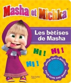 MASHA ET MICHKA - LIVRE SON LES BETISES DE MASHA