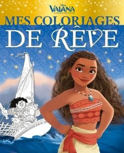 VAIANA - MES COLORIAGES DE REVE
