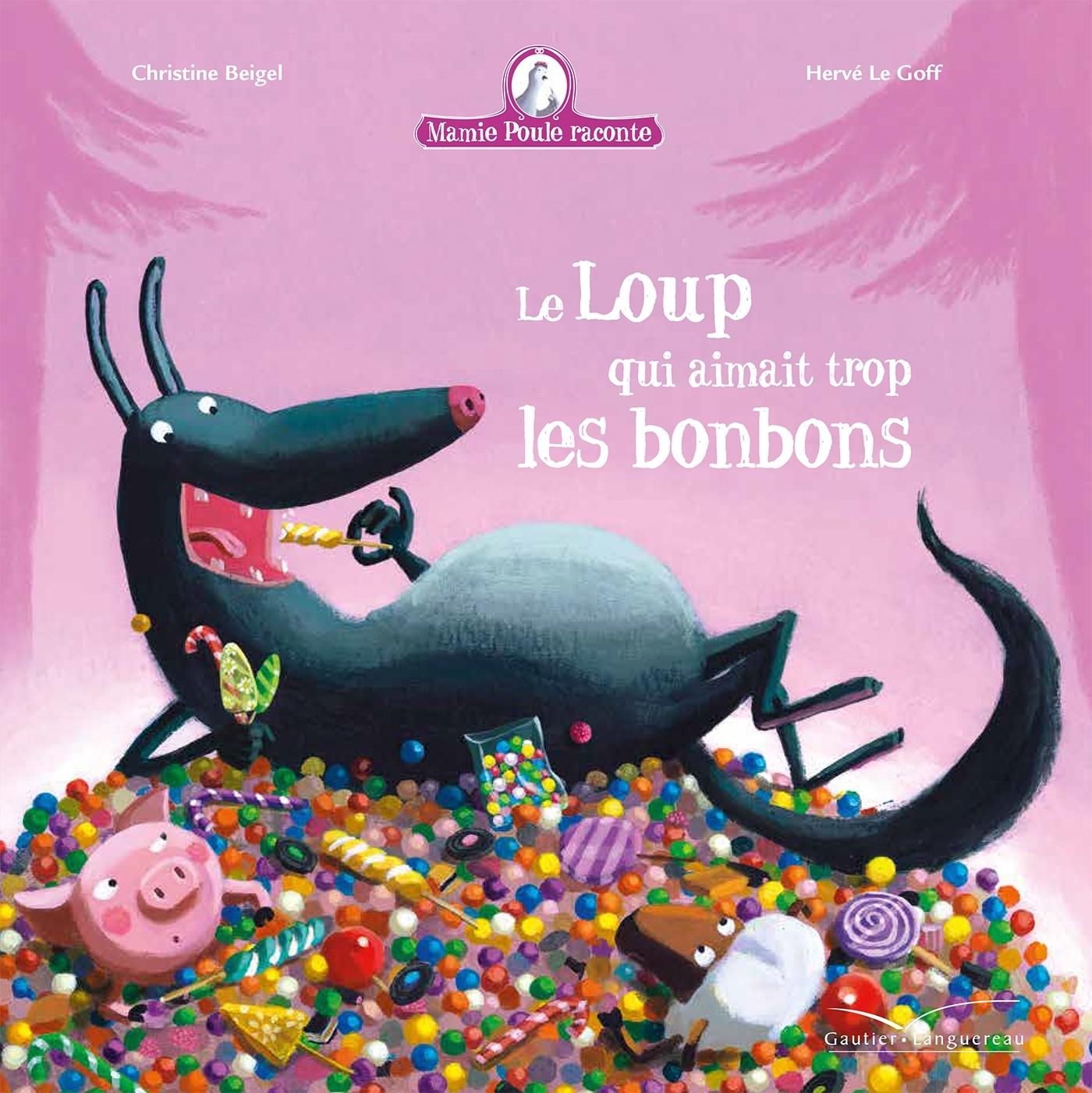 MAMIE POULE - LE LOUP QUI AIMAIT TROP LES BONBONS