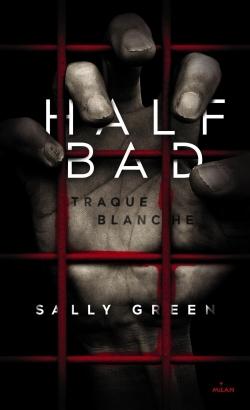 HALF BAD, TOME 01
