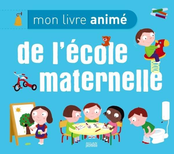 MON LIVRE ANIME DE L'ECOLE MATERNELLE
