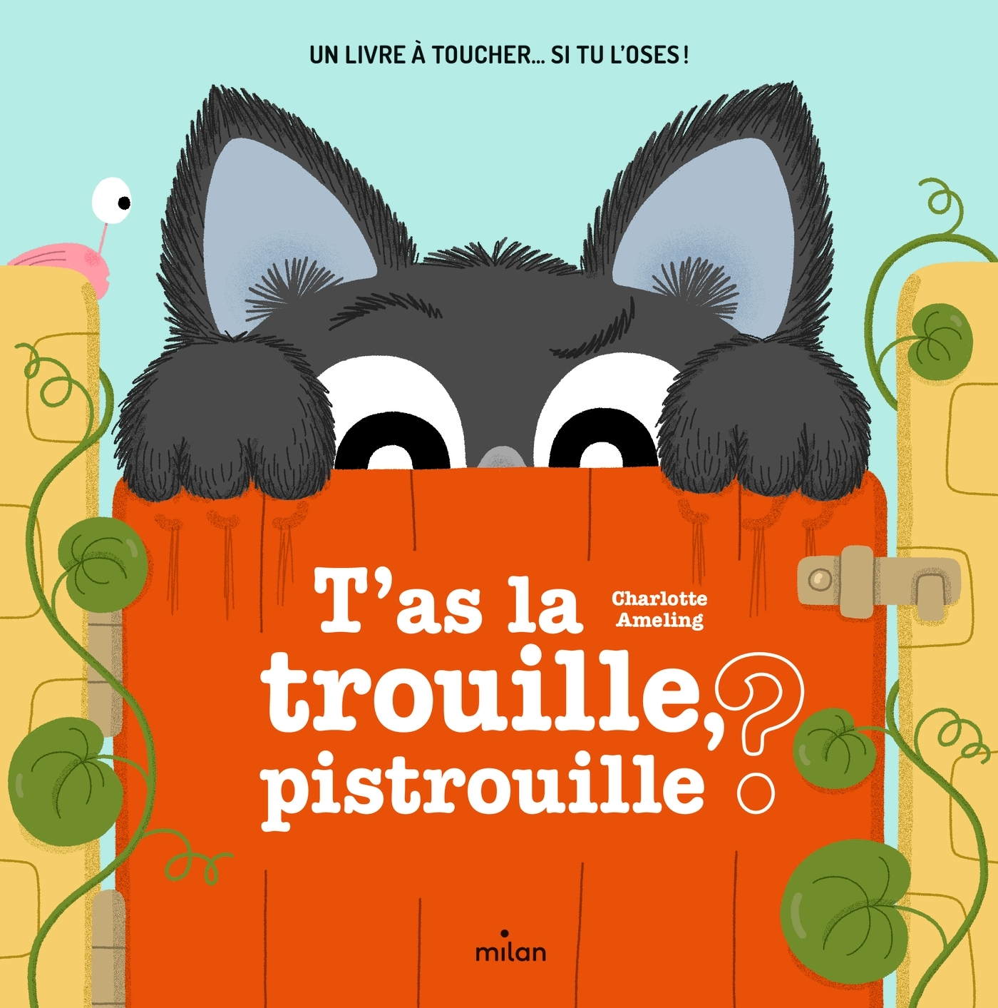 T'AS LA TROUILLE, PISTROUILLE ?