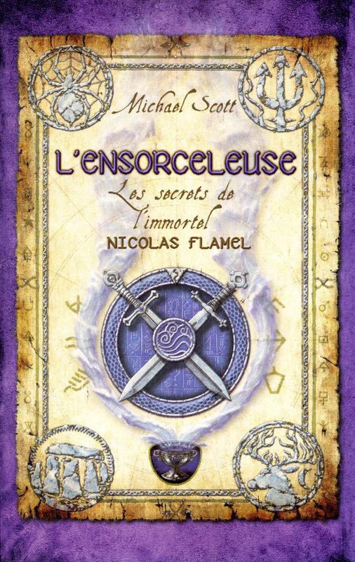 Les Secrets de l'immortel Nicolas Flamel - tome 3, L'ENSORCELEUSE